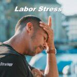 Labor Stress